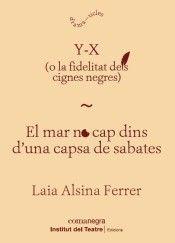 Y-X (O LA FIDELITAT DELS CIGNES NEGRES) / EL MAR NO CAP DINS D'UNA CAPSA DE SABATES