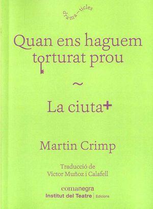 QUAN ENS HAGUEM TORTURAT PROU/ LA CIUTAT