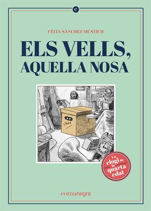 VELLS, AQUELLA NOSA, ELS