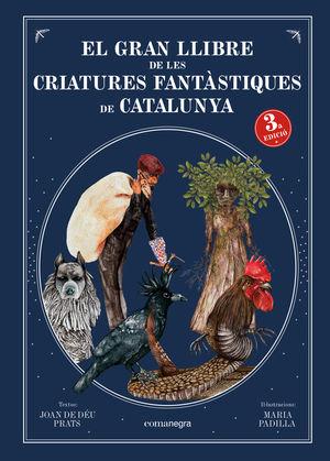 GRAN LLIBRE DE LES CRIATURES FANTÀSTIQUES DE CATALUNYA, EL