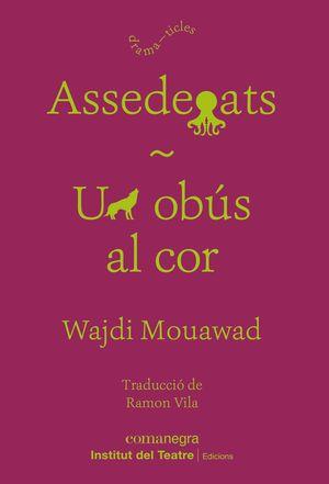 ASSEDEGATS / UN OBÚS AL COR