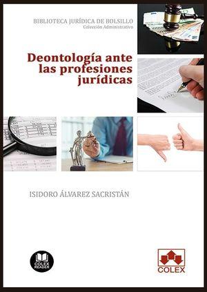 DEONTOLOGÍA ANTE LAS PROFESIONES JURÍDICAS