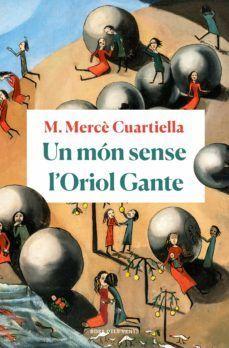 MÓN SENSE L'ORIOL GANTE, UN