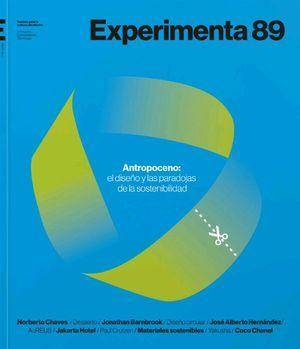 EXPERIMENTA 89 - ANTROPOCENO: EL DISEÑO Y LAS PARADOJAS DE LA SOSTENIBILIDEAD -  EL FUTURO SE DISEÑA HOY