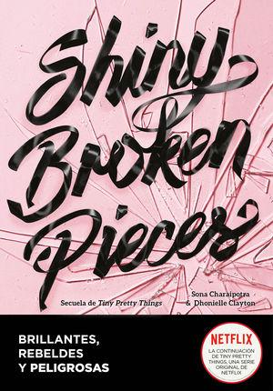 SHINY BROKEN PIECES (BRILLANTES, REBELDES Y PELIGROSAS) II