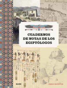 CUADERNOS DE NOTAS DE LOS EGIPTÓLOGOS