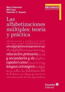 ALFABETIZACIONES MÚLTIPLES, LAS: TEORÍA Y PRÁCTICA