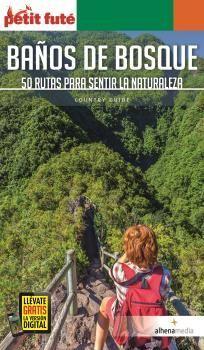 BAÑOS DE BOSQUE - 50 RUTAS PARA SENTIR LA NATURALEZA