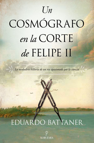 COSMÓGRAFO EN LA CORTE DE FELIPE II, UN