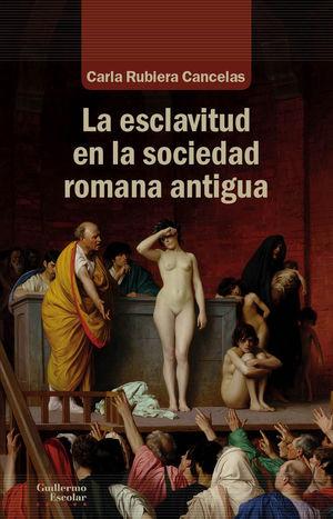 ESCLAVITUD EN LA SOCIEDAD ROMANA ANTIGUA, LA