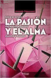 PASIÓN Y EL ALMA, LA