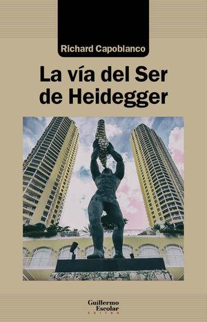 VÍA DEL SER DE HEIDEGGER, LA