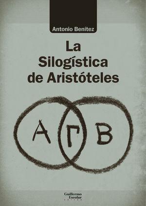 SILOGÍSTICA DE ARISTÓTELES, LA