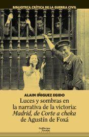 LUCES Y SOMBRAS EN LA NARRATIVA DE LA VICTORIA: MADRID, DE CORTE A CHEKA DE AGUSTIN DE FOXÁ