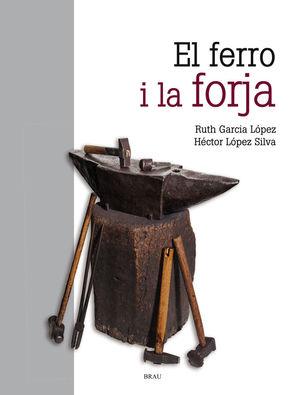 FERRO I LA FORJA, EL