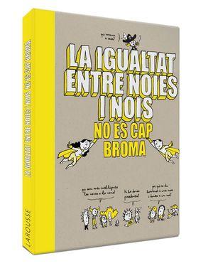 IGUALTAT ENTRE NOIES I NOIS NO ÉS CAP BROMA, LA