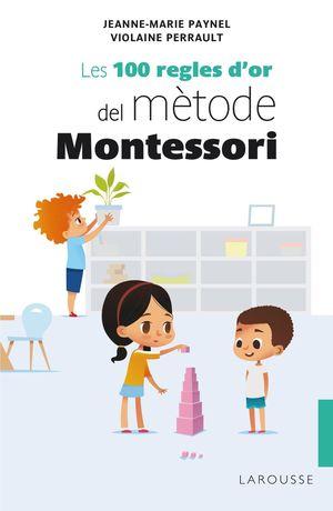 100 REGLES D'OR DEL MÈTODE MONTESSORI, LES