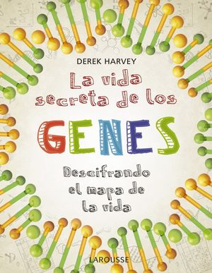 VIDA SECRETA DE LOS GENES, LA