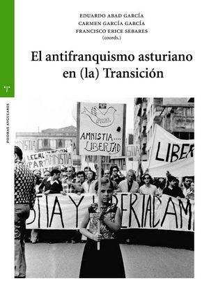 ANTIFRANQUISMO ASTURIANO EN LA TRANSICIÓN, EL