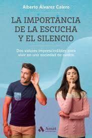IMPORTANCIA DE LA ESCUCHA Y EL SILENCIO, LA