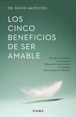 CINCO BENEFICIOS DE SER AMABLE, LOS