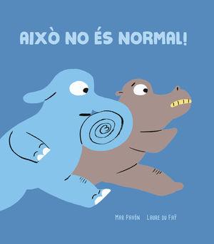 AIXÒ NO ÉS NORMAL!