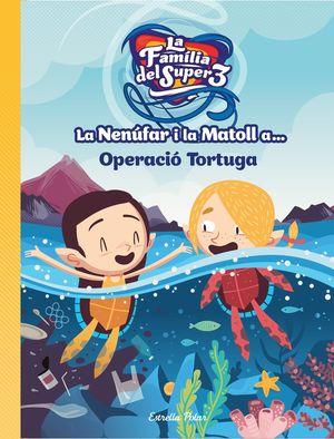 NENÚFAR I LA MATOLL A...OPERACIÓ TORTUGA