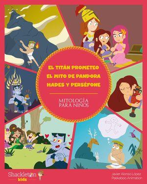 TITÁN PROMETEO, EL. EL MITO DE PANDORA. HADES Y PERSÉFONE