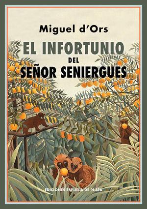 INFORTUNIO DEL SEÑOR SENIERGUES, EL