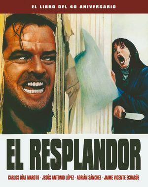 RESPLANDOR, EL - EL LIBRO DEL 40 ANIVERSARIO
