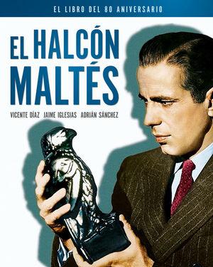 HALCÓN MALTÉS, EL. EL LIBRO DEL 80 ANIVERSARIO