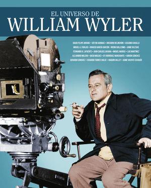UNIVERSO DE WILLIAM WYLER, EL