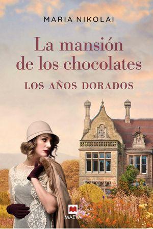 MANSIÓN DE LOS CHOCOLATES, LA. LOS AÑOS DORADOS