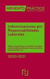 MEMENTO PRÁCTICO INDEMNIZACIONES POR RESPONSABILIDADES LABORALES 2020-2021 + CALCULADORA DE INDEMNIZACIONES POR AT Y EP