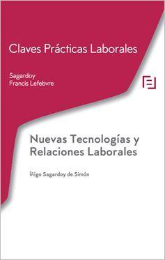 NUEVAS TECNOLOGÍAS Y RELACIONES LABORARES. CLAVES PRÁCTICAS