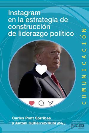 INSTAGRAM EN LA ESTRATEGIA DE CONSTRUCCIÓN DE LIDERAZGO POLÍTICO