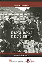 LLUÍS COMPANYS I JOVER. DISCURSOS DE GUERRA
