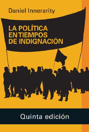 POLÍTICA EN TIEMPOS DE INDIGNACIÓN, LA