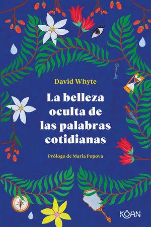 BELLEZA OCULTA DE LAS PALABRAS COTIDIANAS, LA