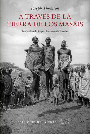 TRAVÉS DE LA TIERRA DE LOS MASÁIS, A