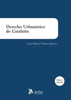 DERECHO URBANISTICO DE CATALUÑA. 8ª EDICIÓN 2020