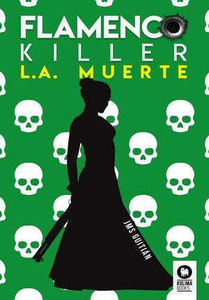 FLAMENCO KILLER L.A. MUERTE