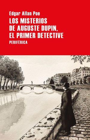 MISTERIOS DE AUGUSTE DUPIN, EL PRIMER DETECTIVE, LOS