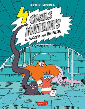 4 COBAIS MUTANTS. EL SEGREST D'EN PANTALEONE