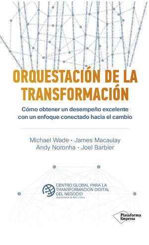 ORQUESTACIÓN DE LA TRANSFORMACIÓN