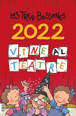 CALENDARI 2022 LES TRES BESSONES - VINE AL TEATRE