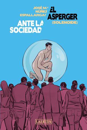ASPERGER ANTE LA SOCIEDAD, EL ( SOLENOIDE )