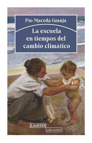 ESCUELA EN TIEMPOS DEL CÁMBIO CLIMÁTICO, LA