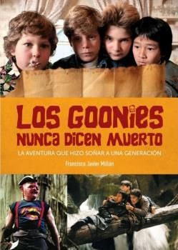 GOONIES NUNCA DICEN MUERTO, LOS