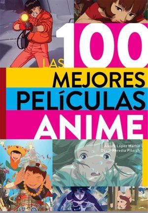 100 MEJORES PELICULAS ANIME, LAS